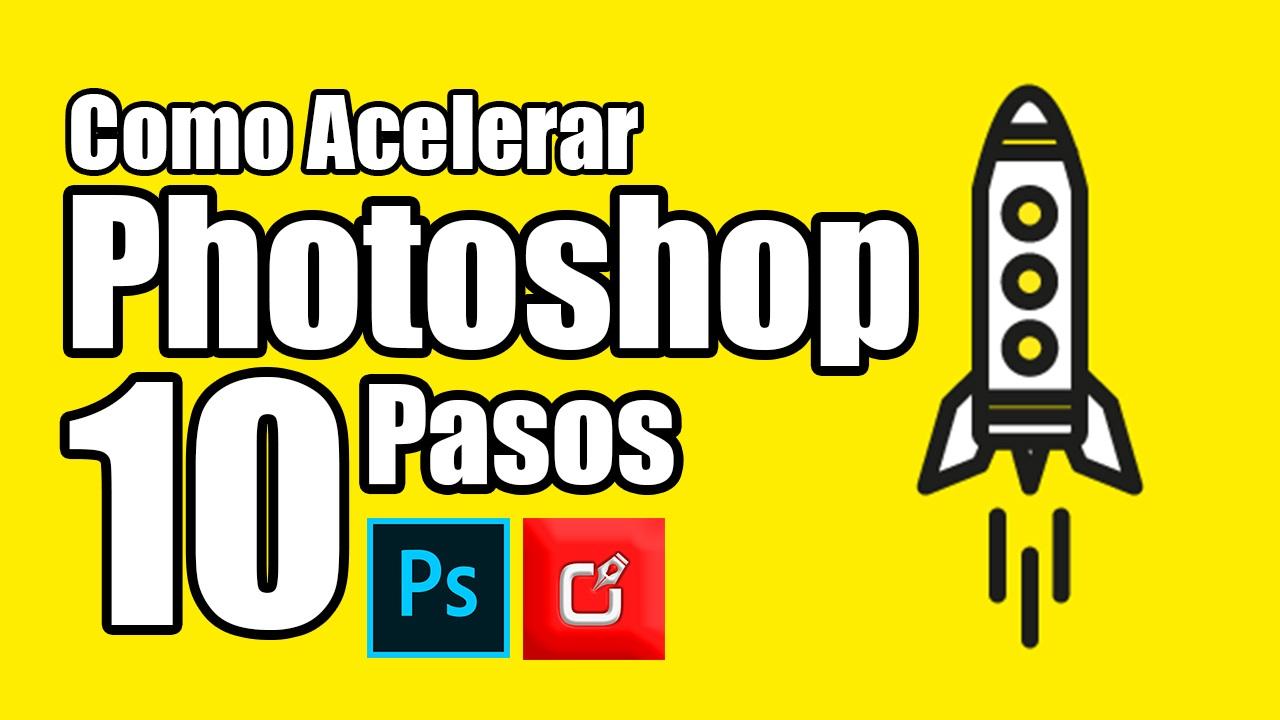 Como Acelerar Photoshop en 10 pasos | Photoshop