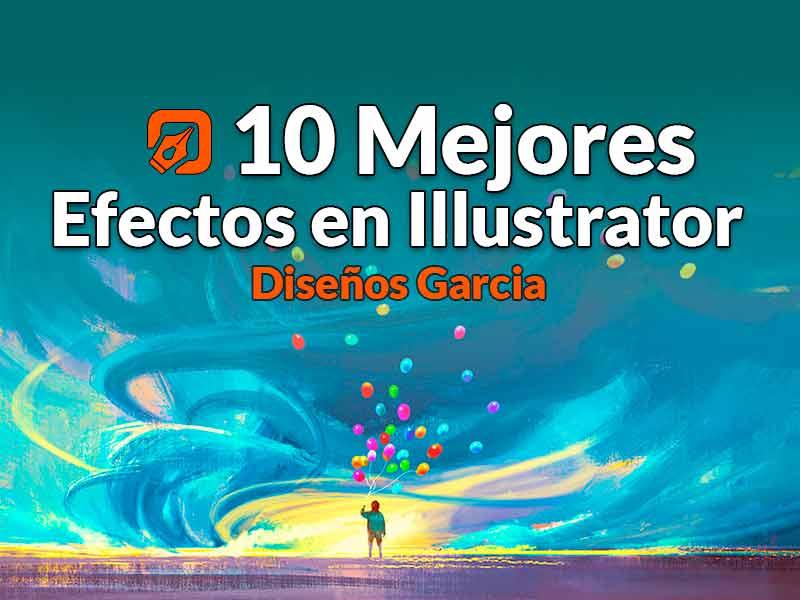 Los Mejores 10 Efectos en Illustrator De Diseños García